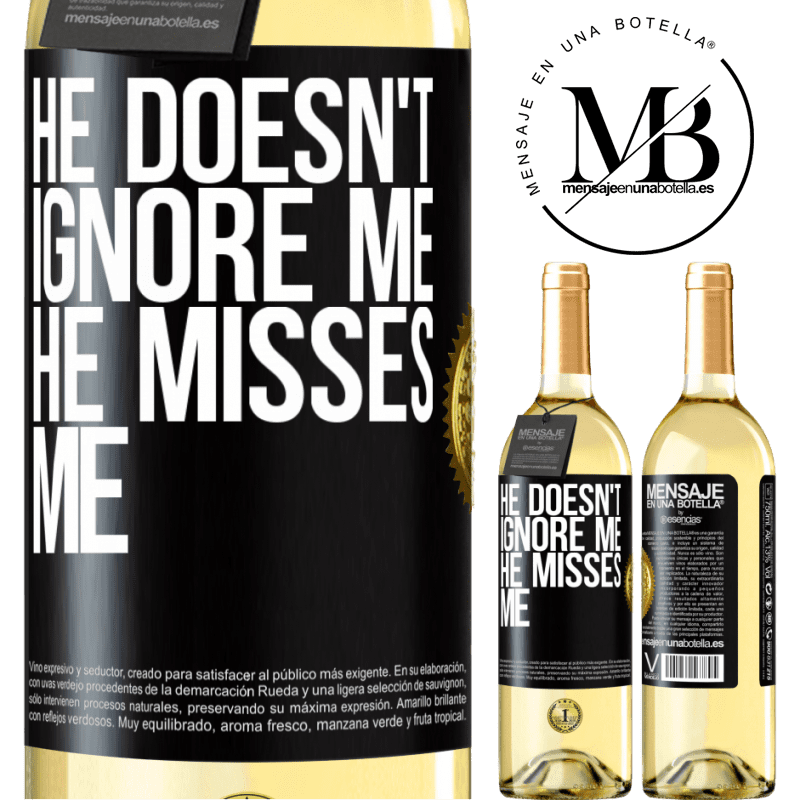 24,95 € Free Shipping | White Wine WHITE Edition He doesn't ignore me, he misses me Black Label. Customizable label Young wine Harvest 2020 Verdejo