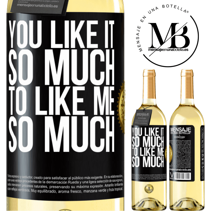 24,95 € Free Shipping | White Wine WHITE Edition You like it so much to like me so much Black Label. Customizable label Young wine Harvest 2020 Verdejo