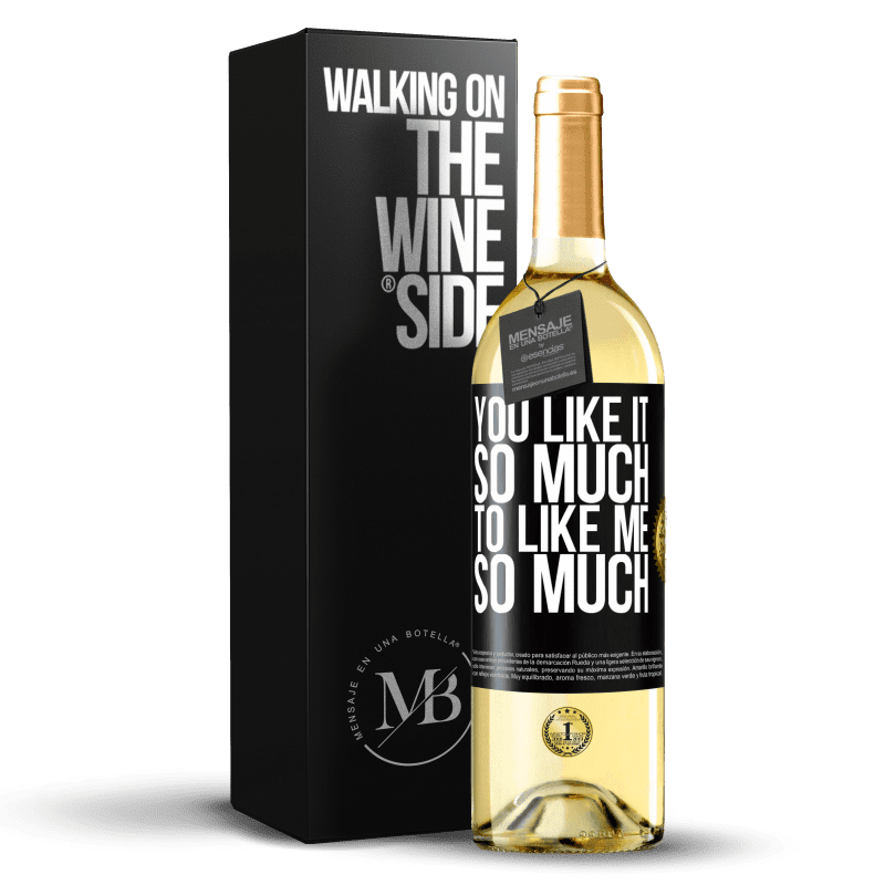 24,95 € Free Shipping   White Wine WHITE Edition You like it so much to like me so much Black Label. Customizable label Young wine Harvest 2020 Verdejo