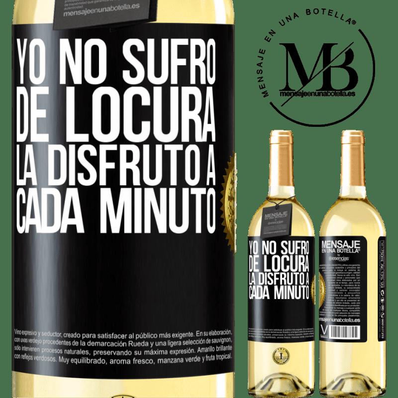 24,95 € Envío gratis | Vino Blanco Edición WHITE Yo no sufro de locura... la disfruto a cada minuto Etiqueta Negra. Etiqueta personalizable Vino joven Cosecha 2020 Verdejo