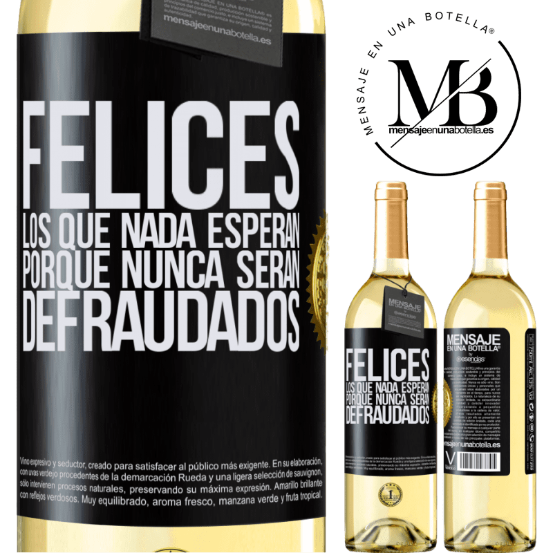 24,95 € Envío gratis | Vino Blanco Edición WHITE Felices los que nada esperan, porque nunca serán defraudados Etiqueta Negra. Etiqueta personalizable Vino joven Cosecha 2020 Verdejo