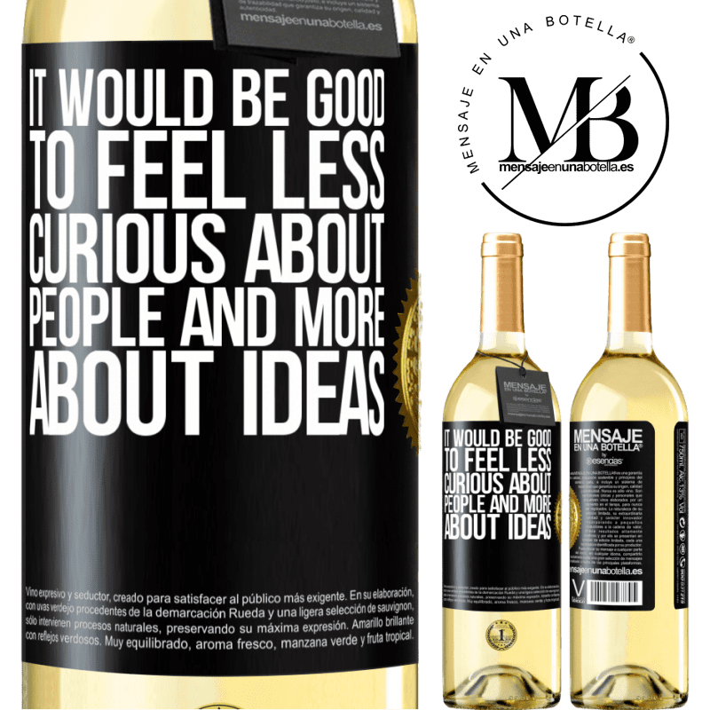 24,95 € Free Shipping   White Wine WHITE Edition It would be good to feel less curious about people and more about ideas Black Label. Customizable label Young wine Harvest 2020 Verdejo