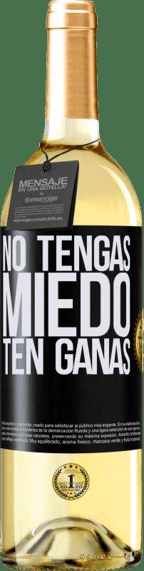 24,95 € Envío gratis | Vino Blanco Edición WHITE No tengas miedo. Ten ganas Etiqueta Negra. Etiqueta personalizable Vino joven Cosecha 2020 Verdejo