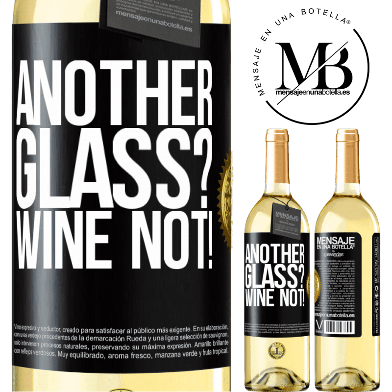 24,95 € Free Shipping | White Wine WHITE Edition Another glass? Wine not! Black Label. Customizable label Young wine Harvest 2020 Verdejo
