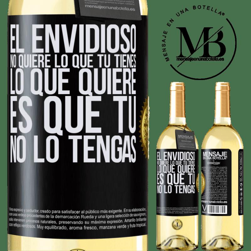 24,95 € Envoi gratuit | Vin blanc Édition WHITE Les envieux ne veulent pas de ce que vous avez. Ce qu'il veut c'est que tu ne l'aies pas Étiquette Noire. Étiquette personnalisable Vin jeune Récolte 2020 Verdejo