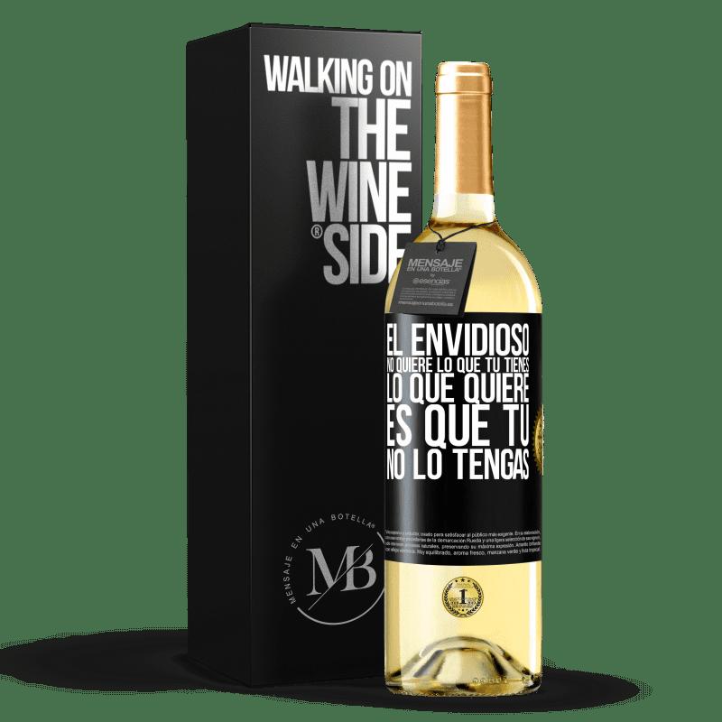24,95 € Envío gratis | Vino Blanco Edición WHITE El envidioso no quiere lo que tú tienes. Lo que quiere, es que tú no lo tengas Etiqueta Negra. Etiqueta personalizable Vino joven Cosecha 2020 Verdejo