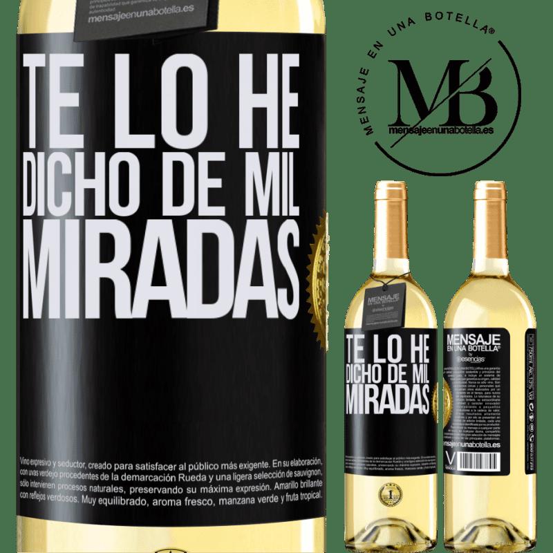 24,95 € Envoi gratuit | Vin blanc Édition WHITE Je t'ai dit mille regards Étiquette Noire. Étiquette personnalisable Vin jeune Récolte 2020 Verdejo