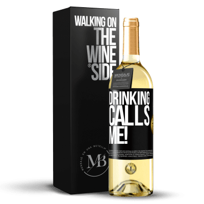 «drinking calls me!» WHITE Edition