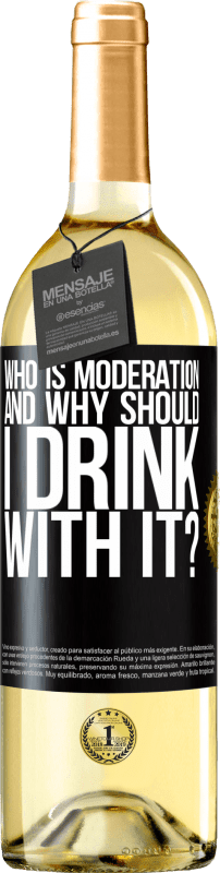 24,95 € Free Shipping | White Wine WHITE Edition who is moderation and why should I drink with it? Black Label. Customizable label Young wine Harvest 2020 Verdejo