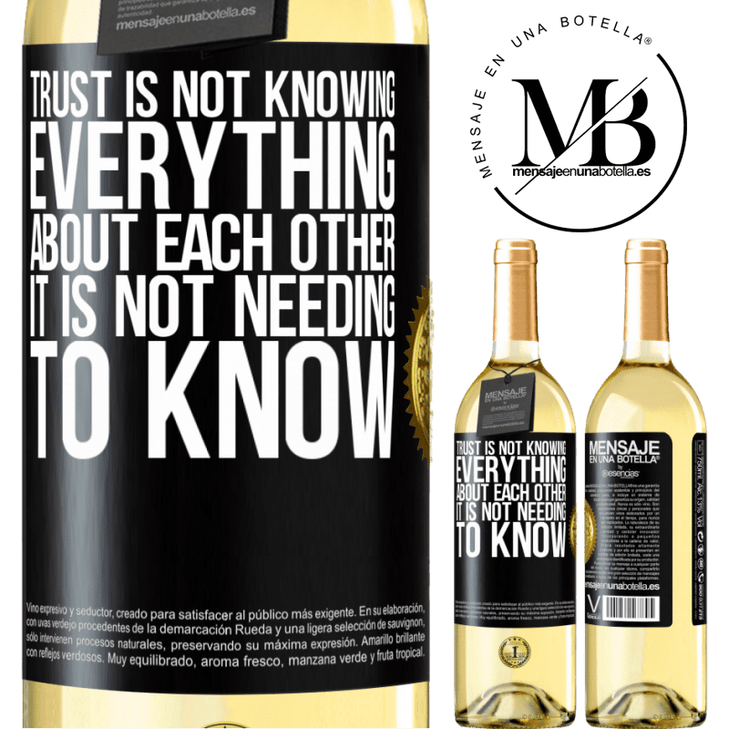 24,95 € Free Shipping   White Wine WHITE Edition Trust is not knowing everything about each other. It is not needing to know Black Label. Customizable label Young wine Harvest 2020 Verdejo