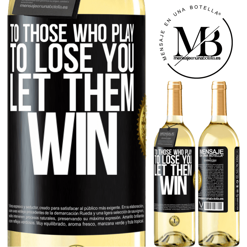 24,95 € Free Shipping | White Wine WHITE Edition To those who play to lose you, let them win Black Label. Customizable label Young wine Harvest 2020 Verdejo