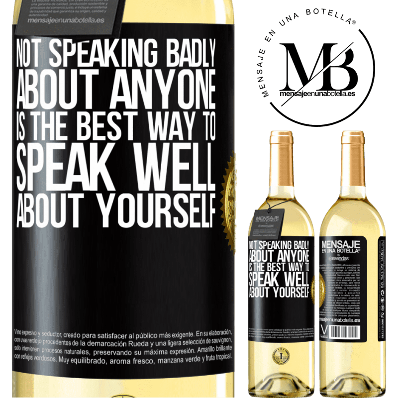24,95 € Free Shipping | White Wine WHITE Edition Not speaking badly about anyone is the best way to speak well about yourself Black Label. Customizable label Young wine Harvest 2020 Verdejo
