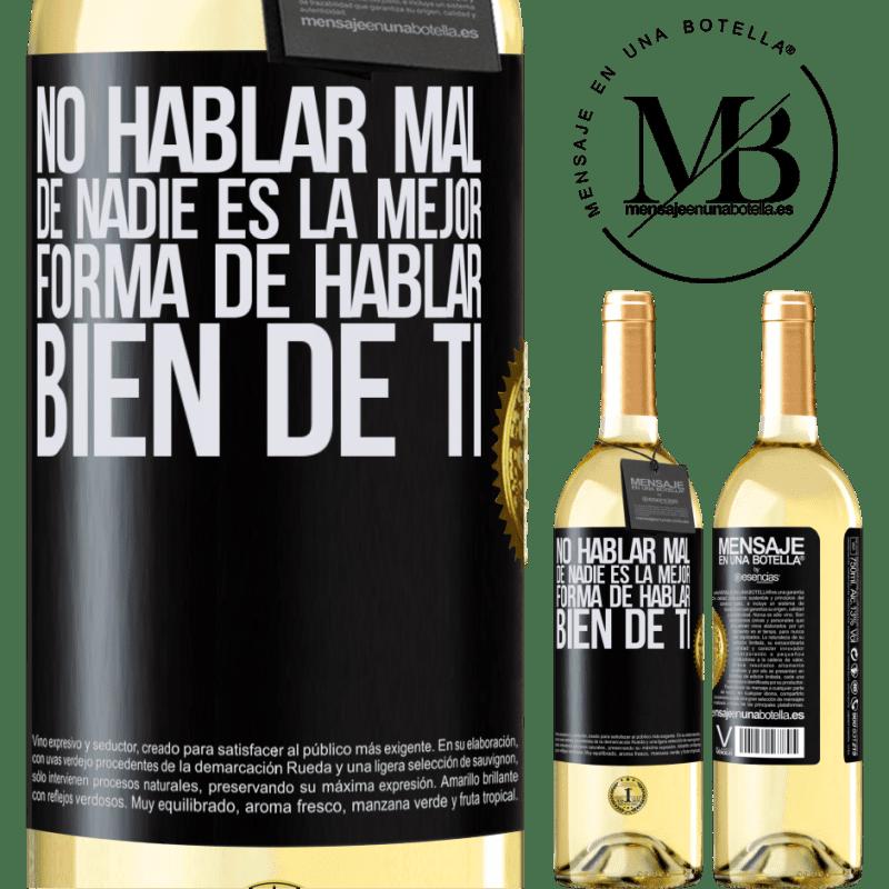 24,95 € Envío gratis | Vino Blanco Edición WHITE No hablar mal de nadie es la mejor forma de hablar bien de ti Etiqueta Negra. Etiqueta personalizable Vino joven Cosecha 2020 Verdejo