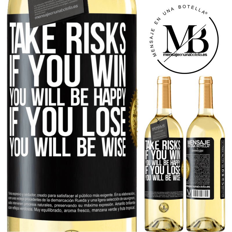 24,95 € Free Shipping | White Wine WHITE Edition Take risks. If you win, you will be happy. If you lose, you will be wise Black Label. Customizable label Young wine Harvest 2020 Verdejo