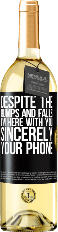 24,95 € Free Shipping | White Wine WHITE Edition Despite the bumps and falls, I'm here with you. Sincerely, your phone Black Label. Customizable label Young wine Harvest 2020 Verdejo