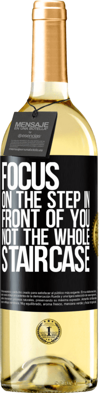 24,95 € Free Shipping | White Wine WHITE Edition Focus on the step in front of you, not the whole staircase Black Label. Customizable label Young wine Harvest 2020 Verdejo