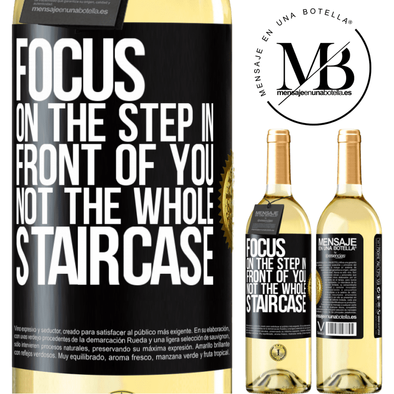 24,95 € Free Shipping   White Wine WHITE Edition Focus on the step in front of you, not the whole staircase Black Label. Customizable label Young wine Harvest 2020 Verdejo
