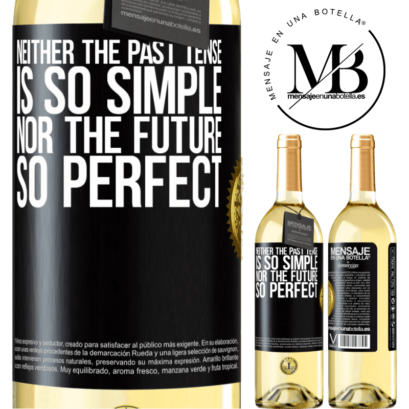 24,95 € Free Shipping | White Wine WHITE Edition Neither the past tense is so simple nor the future so perfect Black Label. Customizable label Young wine Harvest 2020 Verdejo