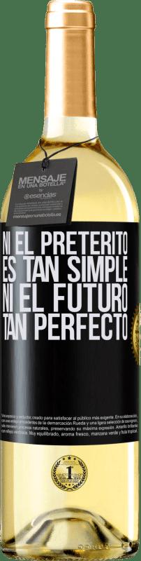 24,95 € Envío gratis | Vino Blanco Edición WHITE Ni el pretérito es tan simple ni el futuro tan perfecto Etiqueta Negra. Etiqueta personalizable Vino joven Cosecha 2020 Verdejo