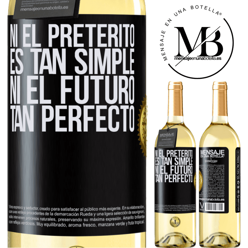 24,95 € Envoi gratuit | Vin blanc Édition WHITE Ni le passé n'est si simple ni l'avenir si parfait Étiquette Noire. Étiquette personnalisable Vin jeune Récolte 2020 Verdejo