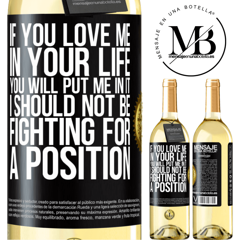 24,95 € Free Shipping | White Wine WHITE Edition If you love me in your life, you will put me in it. I should not be fighting for a position Black Label. Customizable label Young wine Harvest 2020 Verdejo