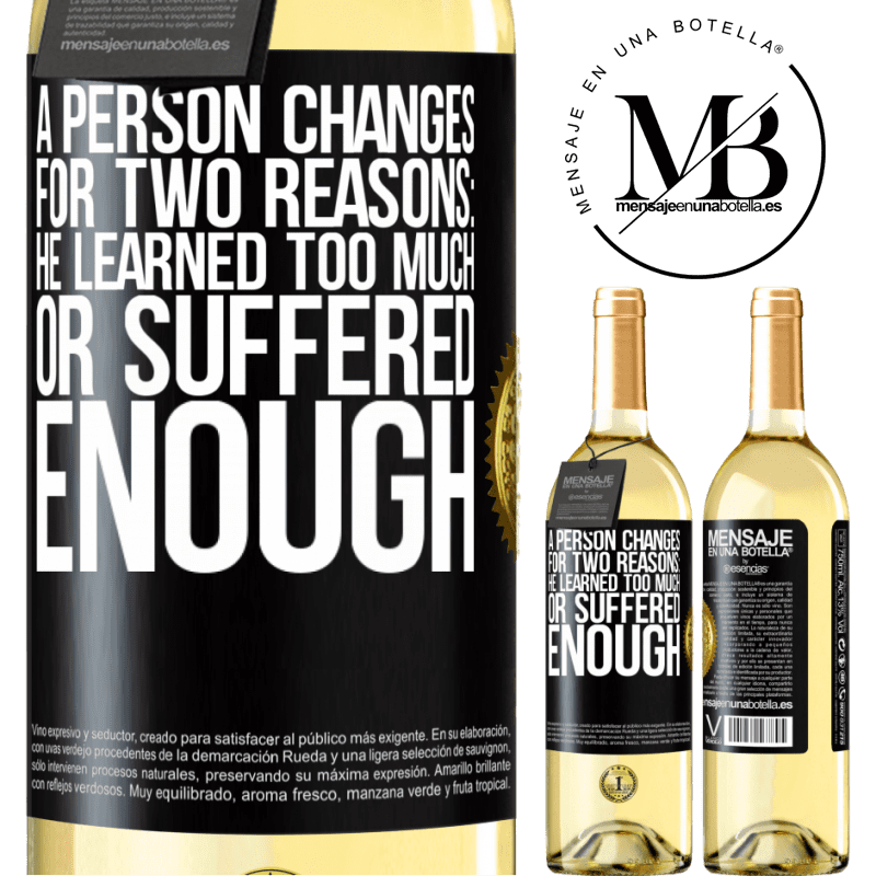 24,95 € Free Shipping | White Wine WHITE Edition A person changes for two reasons: he learned too much or suffered enough Black Label. Customizable label Young wine Harvest 2020 Verdejo