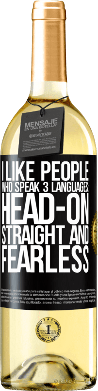 24,95 € Free Shipping | White Wine WHITE Edition I like people who speak 3 languages: head-on, straight and fearless Black Label. Customizable label Young wine Harvest 2020 Verdejo