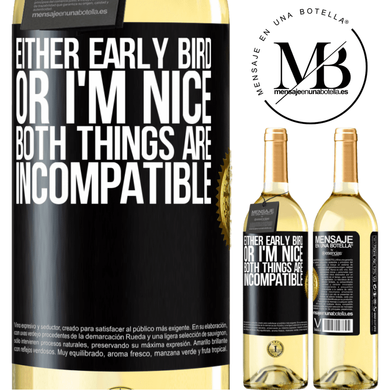 24,95 € Free Shipping   White Wine WHITE Edition Either early bird or I'm nice, both things are incompatible Black Label. Customizable label Young wine Harvest 2020 Verdejo