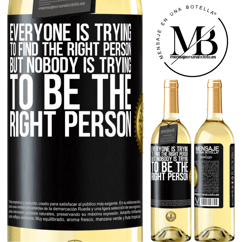 24,95 € Free Shipping   White Wine WHITE Edition Everyone is trying to find the right person. But nobody is trying to be the right person Black Label. Customizable label Young wine Harvest 2020 Verdejo