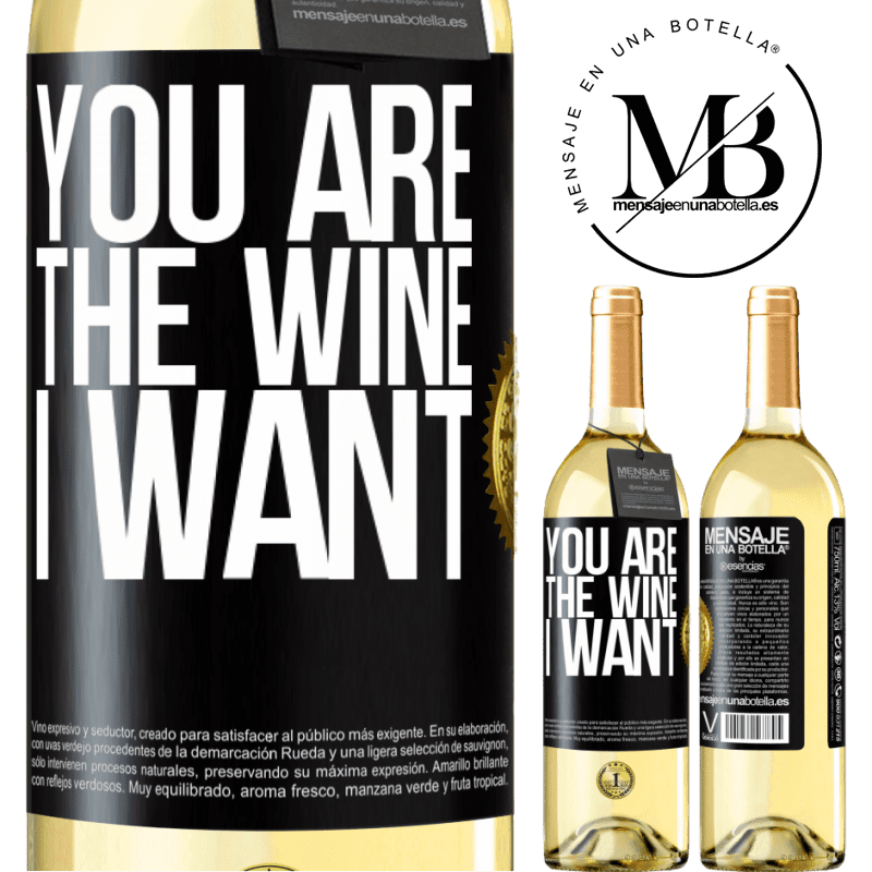 24,95 € Free Shipping | White Wine WHITE Edition You are the wine I want Black Label. Customizable label Young wine Harvest 2020 Verdejo