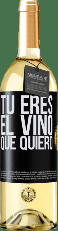 24,95 € Envío gratis | Vino Blanco Edición WHITE Tú eres el vino que quiero Etiqueta Negra. Etiqueta personalizable Vino joven Cosecha 2020 Verdejo