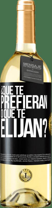 24,95 € Envío gratis | Vino Blanco Edición WHITE ¿Que te prefieran, o que te elijan? Etiqueta Negra. Etiqueta personalizable Vino joven Cosecha 2020 Verdejo