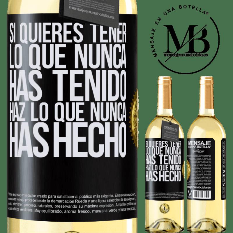 24,95 € Envoi gratuit | Vin blanc Édition WHITE Si vous voulez avoir ce que vous n'avez jamais eu, faites ce que vous n'avez jamais fait Étiquette Noire. Étiquette personnalisable Vin jeune Récolte 2020 Verdejo