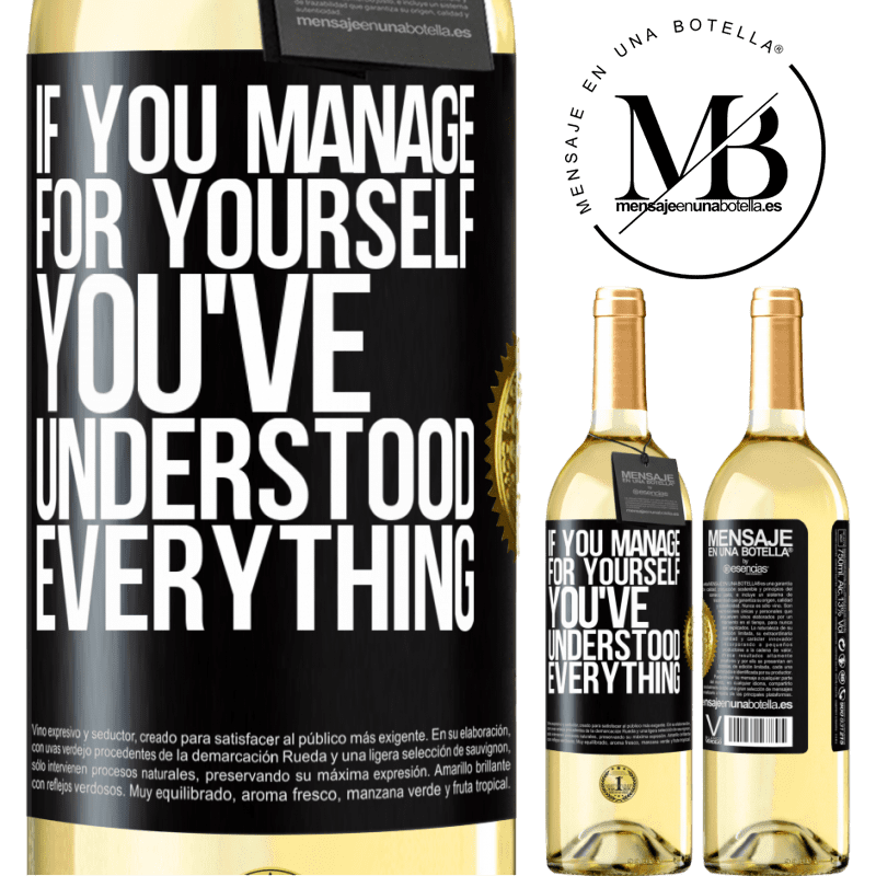24,95 € Free Shipping | White Wine WHITE Edition If you manage for yourself, you've understood everything Black Label. Customizable label Young wine Harvest 2020 Verdejo