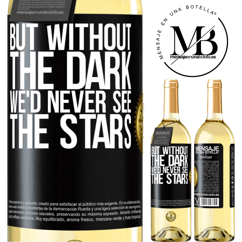 24,95 € Free Shipping | White Wine WHITE Edition But without the dark, we'd never see the stars Black Label. Customizable label Young wine Harvest 2020 Verdejo