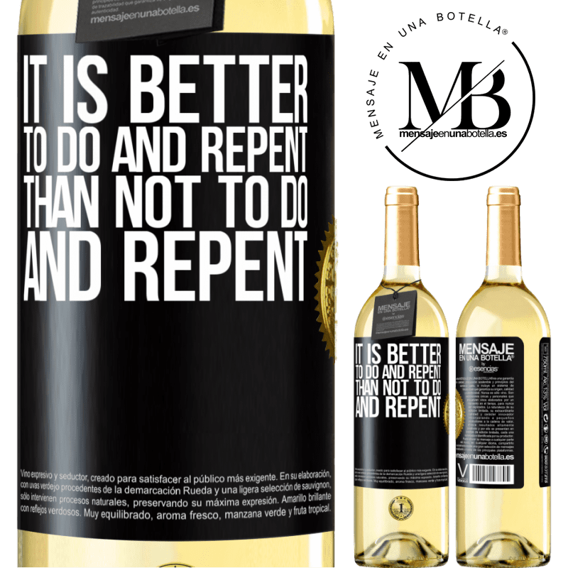 24,95 € Free Shipping | White Wine WHITE Edition It is better to do and repent, than not to do and repent Black Label. Customizable label Young wine Harvest 2020 Verdejo