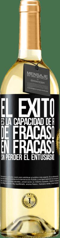 24,95 € Envío gratis | Vino Blanco Edición WHITE El éxito es la capacidad de ir de fracaso en fracaso sin perder el entusiasmo Etiqueta Negra. Etiqueta personalizable Vino joven Cosecha 2020 Verdejo
