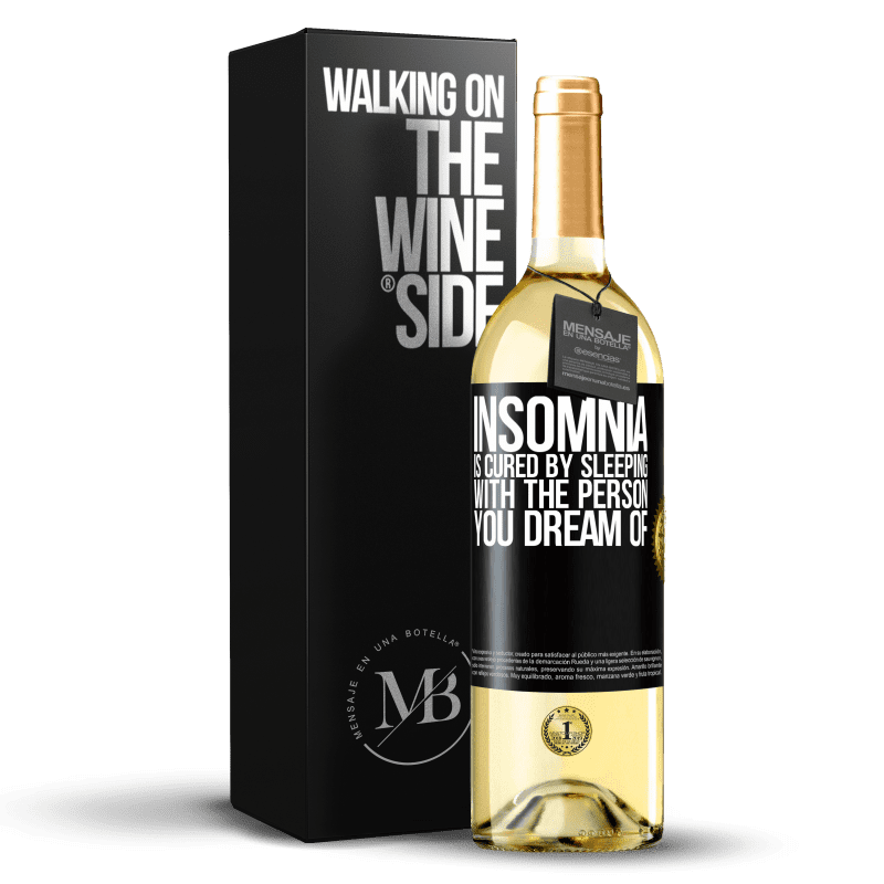 24,95 € Free Shipping | White Wine WHITE Edition Insomnia is cured by sleeping with the person you dream of Black Label. Customizable label Young wine Harvest 2020 Verdejo