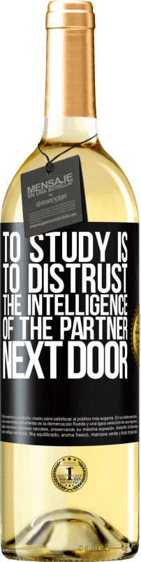 24,95 € Free Shipping | White Wine WHITE Edition To study is to distrust the intelligence of the partner next door Black Label. Customizable label Young wine Harvest 2020 Verdejo