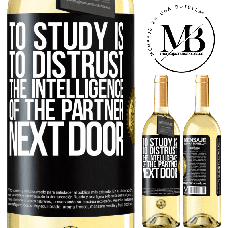 24,95 € Free Shipping   White Wine WHITE Edition To study is to distrust the intelligence of the partner next door Black Label. Customizable label Young wine Harvest 2020 Verdejo
