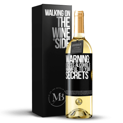 «Warning: Excess alcohol is harmful to your secrets» WHITE Edition