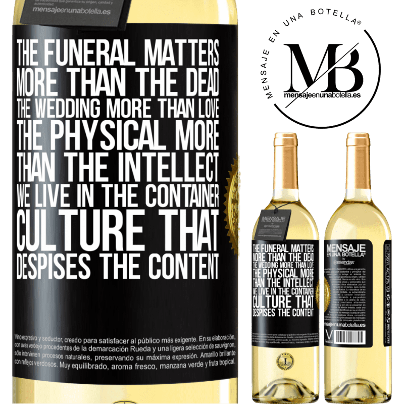 24,95 € Free Shipping | White Wine WHITE Edition The funeral matters more than the dead, the wedding more than love, the physical more than the intellect. We live in the Black Label. Customizable label Young wine Harvest 2020 Verdejo