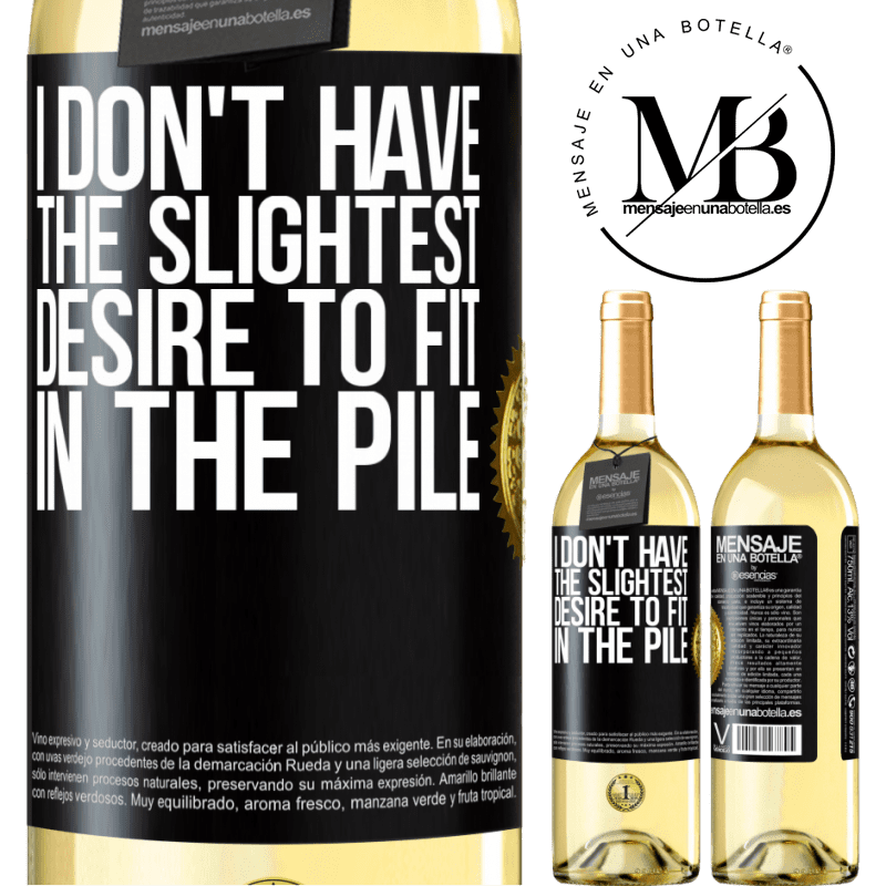 24,95 € Free Shipping | White Wine WHITE Edition I don't have the slightest desire to fit in the pile Black Label. Customizable label Young wine Harvest 2020 Verdejo