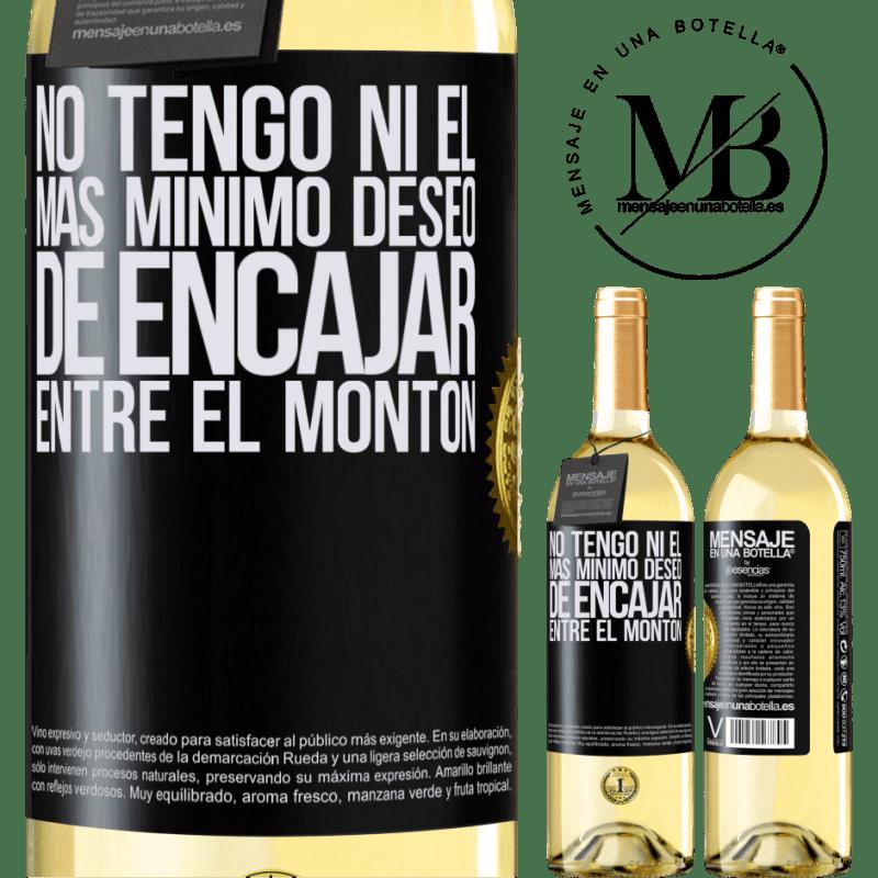 24,95 € Envío gratis | Vino Blanco Edición WHITE No tengo ni el más mínimo deseo de encajar entre el montón Etiqueta Negra. Etiqueta personalizable Vino joven Cosecha 2020 Verdejo