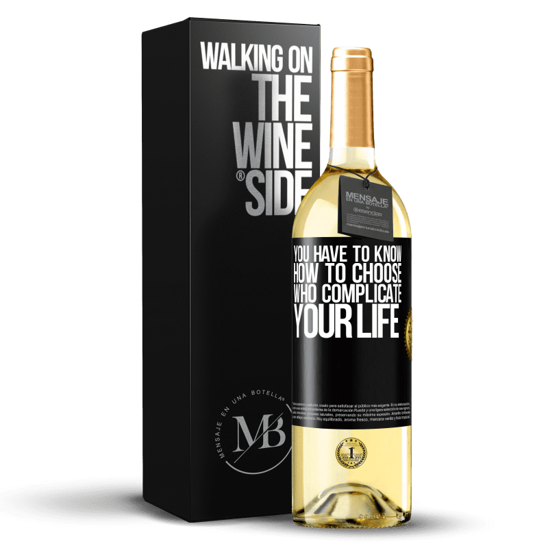 24,95 € Free Shipping | White Wine WHITE Edition You have to know how to choose who complicate your life Black Label. Customizable label Young wine Harvest 2020 Verdejo