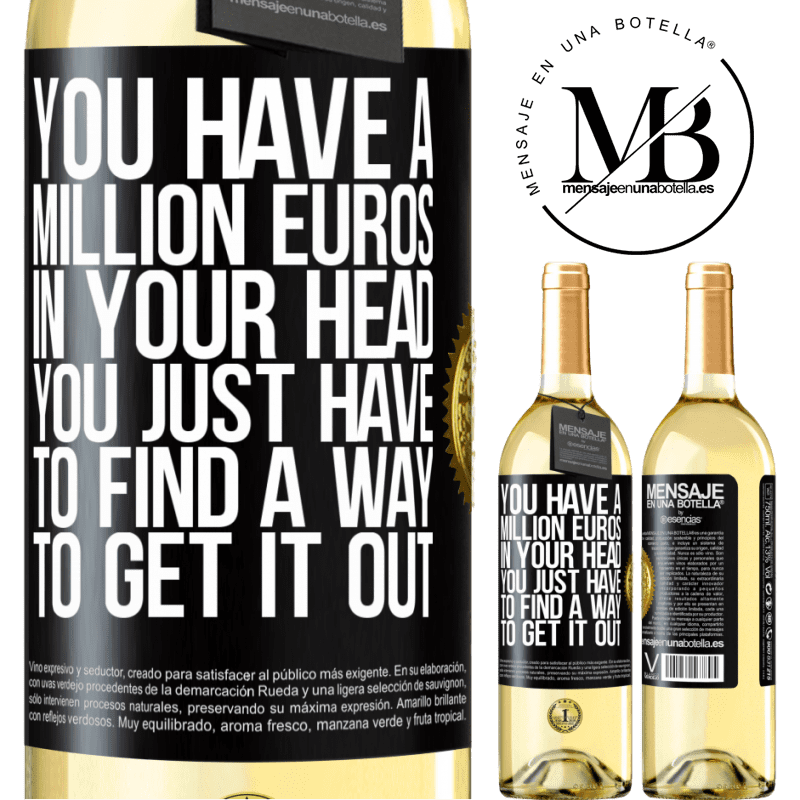 24,95 € Free Shipping | White Wine WHITE Edition You have a million euros in your head. You just have to find a way to get it out Black Label. Customizable label Young wine Harvest 2020 Verdejo