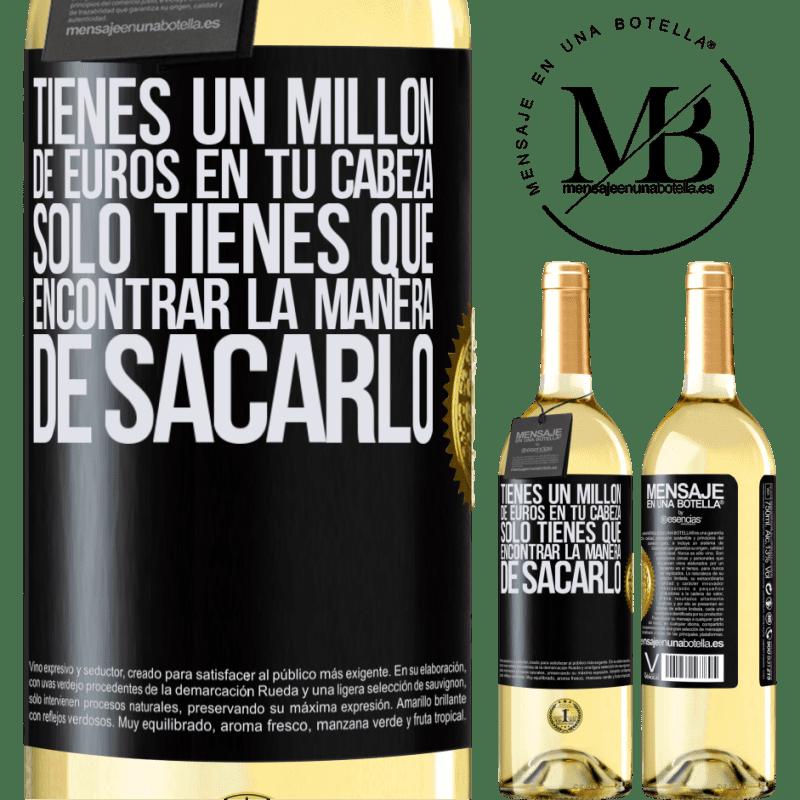 24,95 € Envoi gratuit   Vin blanc Édition WHITE Vous avez un million d'euros en tête. Il suffit de trouver un moyen de le sortir Étiquette Noire. Étiquette personnalisable Vin jeune Récolte 2020 Verdejo