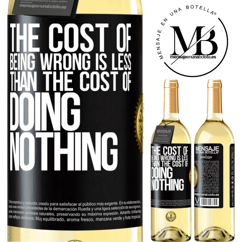 24,95 € Free Shipping   White Wine WHITE Edition The cost of being wrong is less than the cost of doing nothing Black Label. Customizable label Young wine Harvest 2020 Verdejo