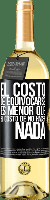 24,95 € Envío gratis   Vino Blanco Edición WHITE El costo de equivocarse es menor que el costo de no hacer nada Etiqueta Negra. Etiqueta personalizable Vino joven Cosecha 2020 Verdejo