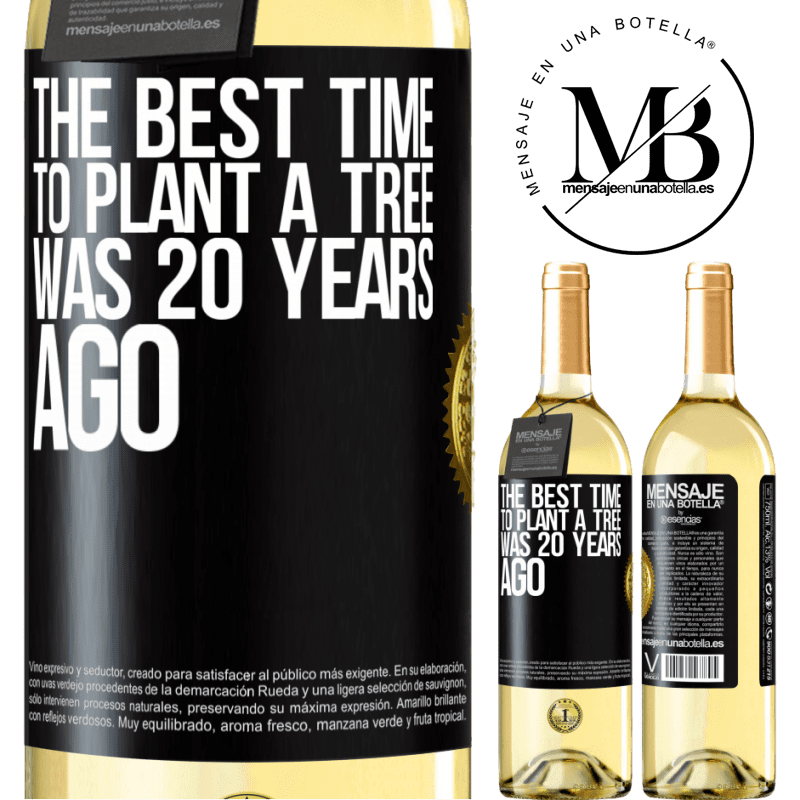 24,95 € Free Shipping | White Wine WHITE Edition The best time to plant a tree was 20 years ago Black Label. Customizable label Young wine Harvest 2020 Verdejo